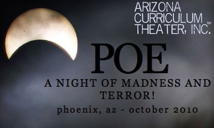 "Arizona Curriculum Theater - Governmental Mall: $24 for Two Tickets to ""Poe"" at the Arizona Curriculum Theater"