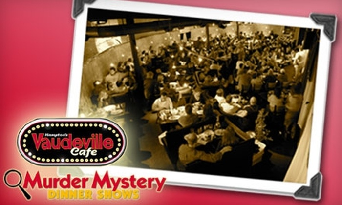 Vaudeville Cafe - Downtown Chattanooga: $13 for a Ticket to a Murder Mystery Dinner Show at Vaudeville Cafe (Up to $26.50 Value)