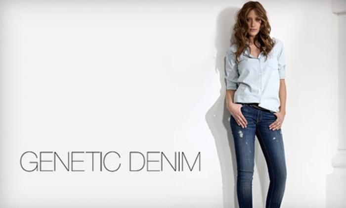 Genetic Denim: $50 for $150 Toward Denim Fashions from Genetic Denim