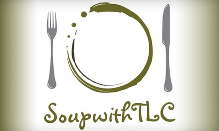 Soup with TLC: $50 for $100 Worth of Delivered Entrees from Soup with TLC