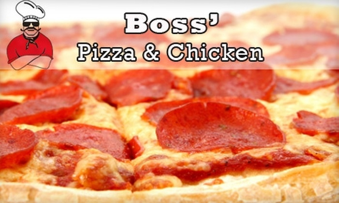 Boss Pizza and Chicken - Multiple Locations: $10 for $20 Worth of Pizza, Chicken, and More at Boss' Pizza and Chicken