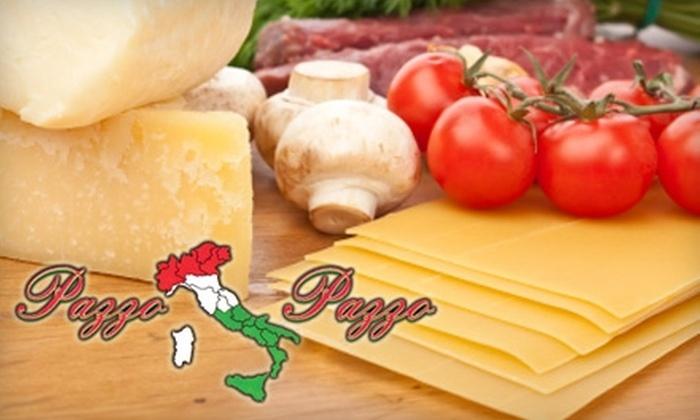 Pazzo Pazzo - Downtown: $20 for $40 Worth of Italian Cuisine at Pazzo Pazzo