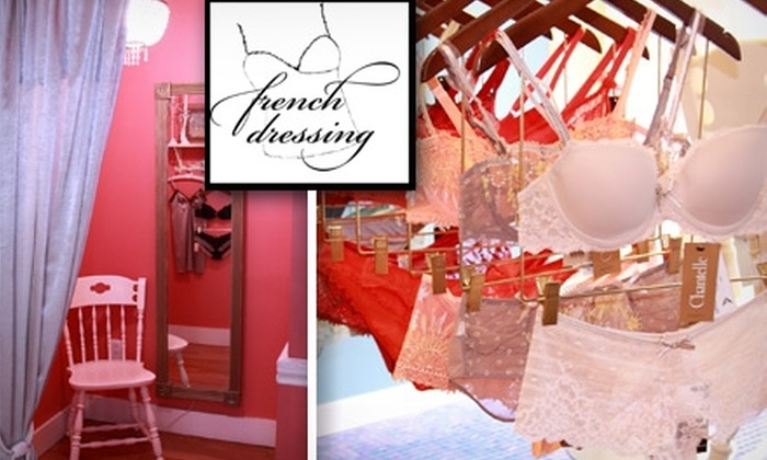 French Dressing - Beacon Hill: $50 for $100 Worth of Designer Lingerie at French Dressing