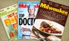 "Milwaukee Magazine: One- or Two-Year Subscription to ""Milwaukee Magazine"" (Up to 55% Off)"