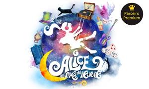 Brainstorming Soluções Culturais: ''Alice no País do IêIêIê'' – Theatro NET, Shopping Vila Olímpia: ingresso para plateia
