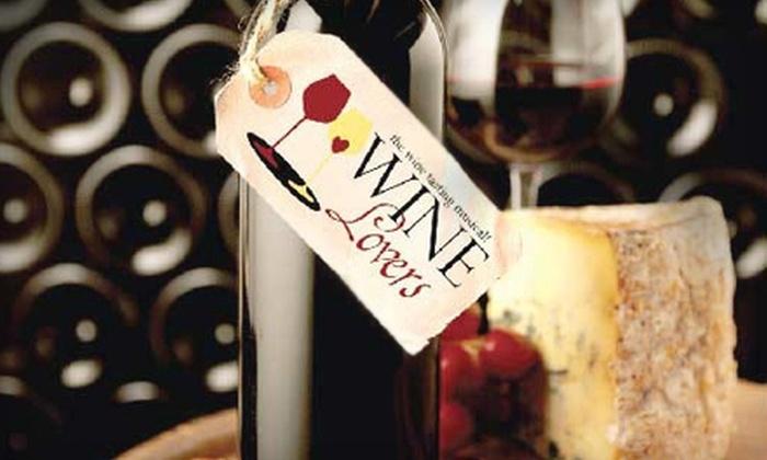 """Wine Lovers: The Wine-Tasting Musical"" - Saratoga Springs: $31 for One Ticket to ""Wine Lovers: The Wine-Tasting Musical"" in Saratoga Springs ($59 Value). Sixteen Dates Available."