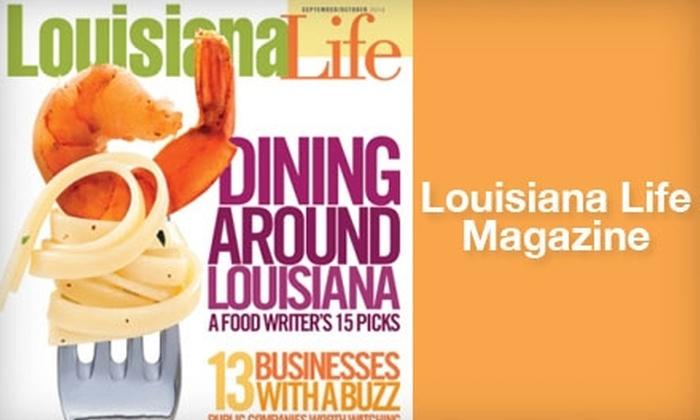 """<i>Louisiana Life</i> Magazine: $15 for a Three-year Subscription to """"Louisiana Life"""" Magazine Plus Culinary Calendar ($36.95 Value)"""
