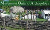 Museum Of Ontario Archaeology - Medway: Discounted Membership to Museum of Ontario Archaeology.  Choose from Two Options.
