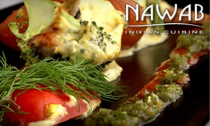 Nawab Indian Cuisine - Multiple Locations: $15 for $30 Worth of Fare and Wine at Nawab Indian Cuisine