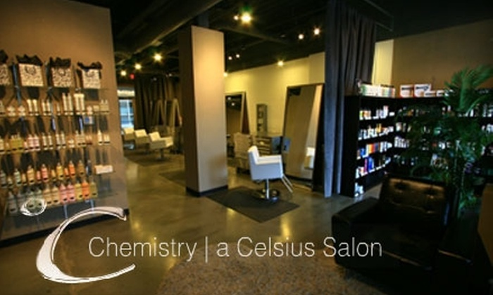 Chemistry, a Celsius Salon - Multiple Locations: $20 for $40 Worth of Services for Men or $32 for $65 Worth of Services for Women at Chemistry, a Celsius Salon. Choose Between Two Locations