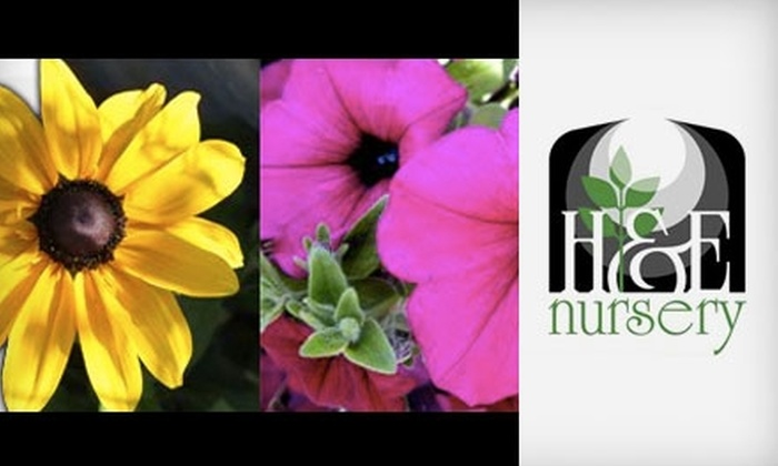 H & E Nursery - Multiple Locations: $15 for $30 Worth of Plants and Supplies at H & E Nursery