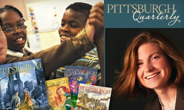 """Pittsburgh Quarterly"" Magazine - Pittsburgh: $8 for a Two-Year Subscription to ""Pittsburgh Quarterly"" Magazine ($19.95 Value)"