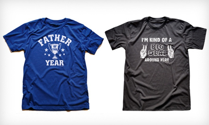 Solid Threads Father's Day–Themed Graphic Tees: $12 for a Solid Threads Father of the Year or Kind of a Big Deal Graphic T-shirt ($23.95 Value). Five Sizes Available.