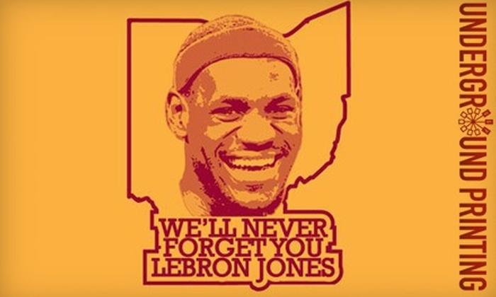 Underground Printing: $8 for Anti-LeBron James T-Shirt from LeBronJones.com ($21.94 Value)