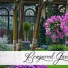 $9 for Longwood Gardens Admission
