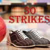 $5 for Bowling at 30 Strikes