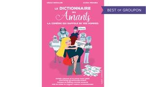 """Comédie des suds:  2 places pour """"Le dictionnaire des amants"""" du 06 au 28 juillet 2017 à 19h30, à 20 € à La comédie des Suds"""
