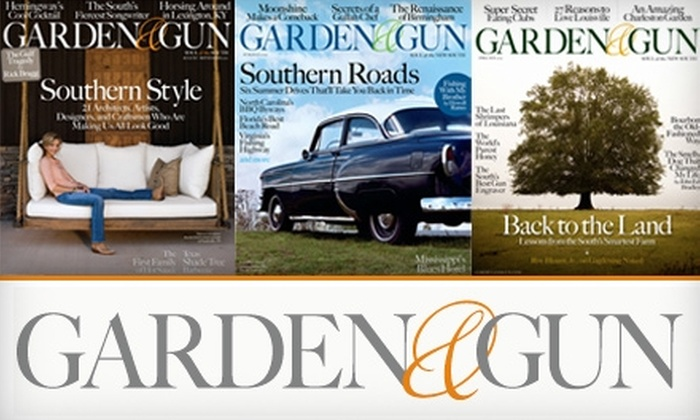 """Garden & Gun"" Magazine: $10 for a One-Year Subscription (Six Issues) to ""Garden & Gun"" Magazine"