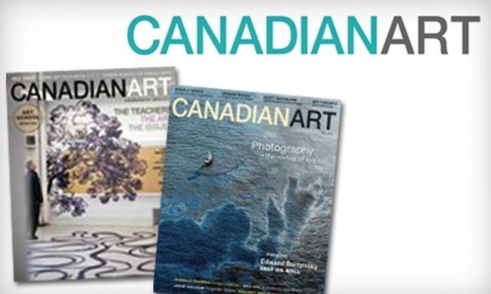 "Canadian Art Magazine - Toronto (GTA): $13 for Four Issues of ""Canadian Art"" Magazine ($27.12 Value)"