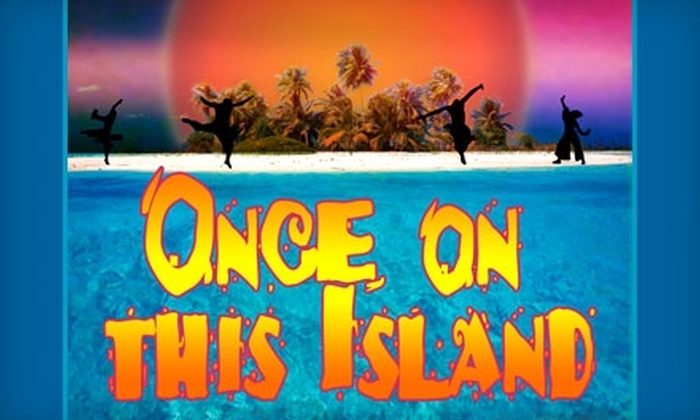 "Swift Creek Mill Theatre - Bermuda: $15 for Ticket to ""Once on This Island"" at Swift Creek Mill Theatre ($37 Value) in Colonial Heights"