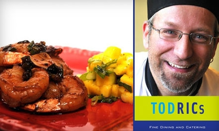 Todric's Fine Dining and Catering - Overbrook West - McArthur: $25 for $50 Worth of Upscale Fare at Todric's Fine Dining and Catering