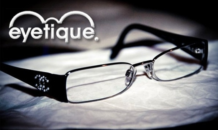 Eyetique - Multiple Locations: $50 for $200 Toward Eyewear and Services or $30 for $80 Toward Sunglasses at Eyetique