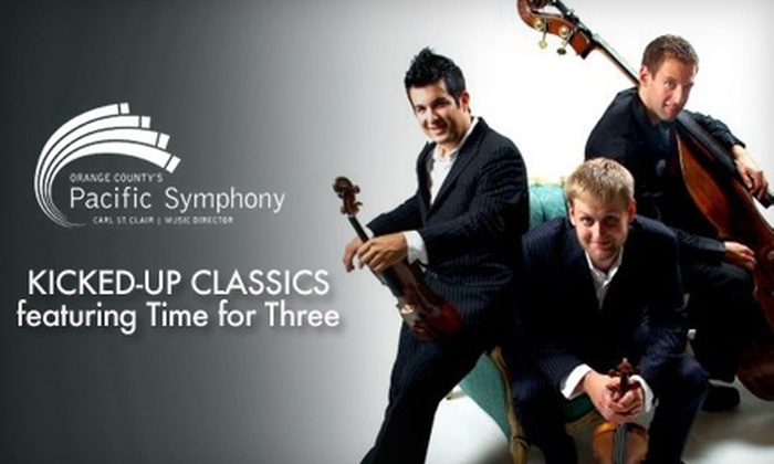 "Pacific Symphony - Irvine: $27 for One Ticket to the Pacific Symphony Performance of ""Kicked-Up Classics: Featuring Time For Three"" on Saturday, August 28 at 8 p.m. ($55 Value)"