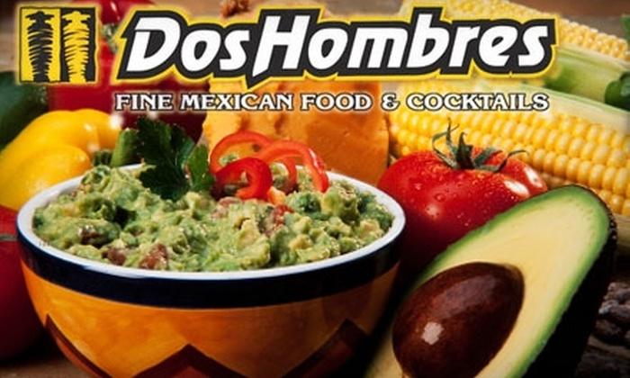 Dos Hombres - Southeast Colorado Springs: $7 for $15 Worth of Mexican Fare at Dos Hombres