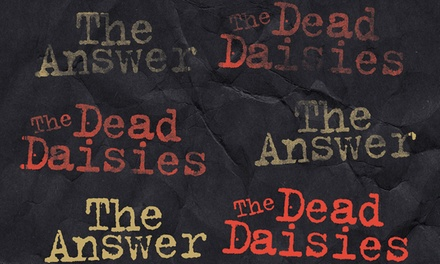 The Answer & The Dead Daisies, 23 November, Electric Ballroom, General Admission Ticket from £21.50
