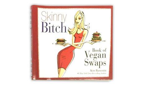 Skinny Bitch Book of Vegan Swaps
