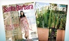 "Santa Barbara Magazine: One- or Two-Year Subscription to ""Santa Barbara Magazine"" (Half Off)"