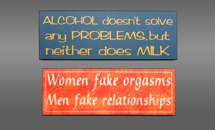 Sassy Wooden Signs. Multiple Styles Available.