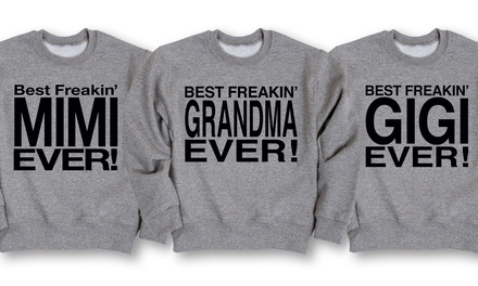 Women's Best Freakin' Grandparent Fleece Crewnecks (Plus Sizes Available)