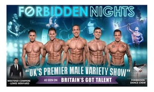 Forbidden Nights: Forbidden Nights Male Variety Show: Standing or Dress Circle Tickets at The Clapham Grand (Up to 44% Off)