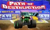 Monster Jam: Path of Destruction - MetLife Stadium: $25.75 for One Ticket Plus One Pit Pass to Monster Jam at MetLife Stadium on Saturday, June 13, at 7 p.m. ($51.80 Value)