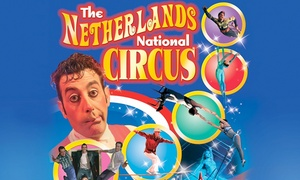 The Netherlands National Circus: The Netherlands National Circus Ticket for £7.50 (50% Off)