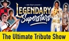 Legendary Superstars The Ultimate Tribute Show – Up to 46% Off