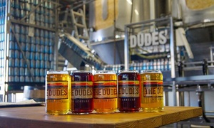 The Dudes' Brewing Company: Beer Tasting for Two, Four, or Six at The Dudes' Brewing Company (43% Off)