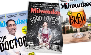 "Milwaukee Magazine: Two- or Three-Year Subscription to ""Milwaukee Magazine"" (Up to 50% Off)"