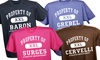 """GiftsForYouNow.com: One, Three, or Five Custom """"Property Of"""" T-Shirts from GiftsForYouNow.com (Up to 45% Off)"""
