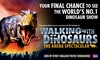 Walking With Dinosaurs - The Arena Spectacular - Multiple Locations: Walking With Dinosaurs – The Arena Spectacular, 20 July–30 December 2018, Ten Locations