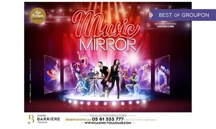 1 place pour cocktail spectacle Music Mirror les 28 avril et 12 mai 2017 à 21h, à 19 € au Casino Barrière Toulouse