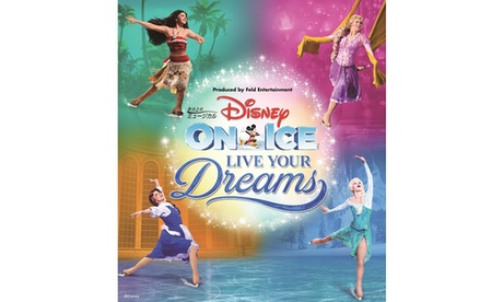 ディズニー・オン・アイス「LIVE YOUR DREAMS」