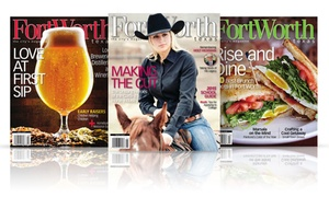 Fort Worth, Texas magazine: One- or Two-Year Subscription to Fort Worth, Texas Magazine (Up to 61% Off)