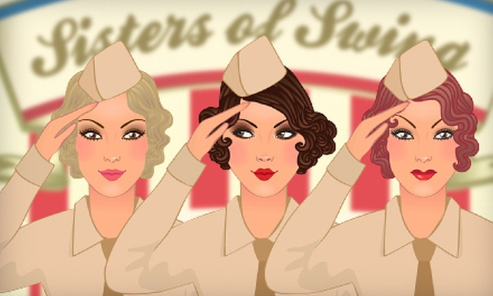 """""""Sisters of Swing: The Story of the Andrews Sisters"""" presented by Infinity Theatre Company - 5: $17 for Infinity Theatre Company's """"Sisters of Swing: The Story of the Andrews Sisters"""" (Up to $33 Value). Six Showtimes Available."""