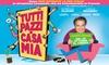 Groupon Cinema - Più sedi: Tutti pazzi in casa mia: Invito omaggio per 2 persone all'anteprima del 20 ottobre