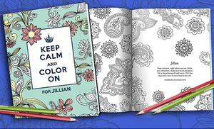 Personalized Keep Calm And Color On Adult Coloring Book From Put Me In The Story