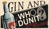 Gin and Whodunit? – Up to 32% Off Murder Mystery