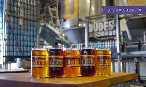 The Dudes' Brewing Company: Beer Tasting for Two, Four, or Six at The Dudes' Brewing Company (44% Off)