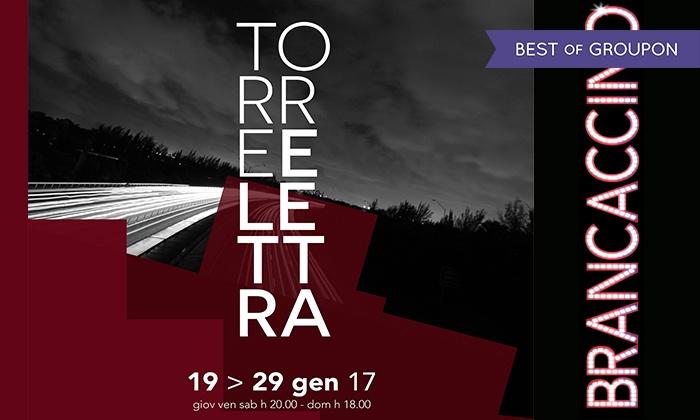 Torre Elettra, Brancaccino Roma - Teatro Brancaccino: Torre Elettra dal 21 al 26 gennaio al Teatro Brancaccino di Roma (sconto 35%)